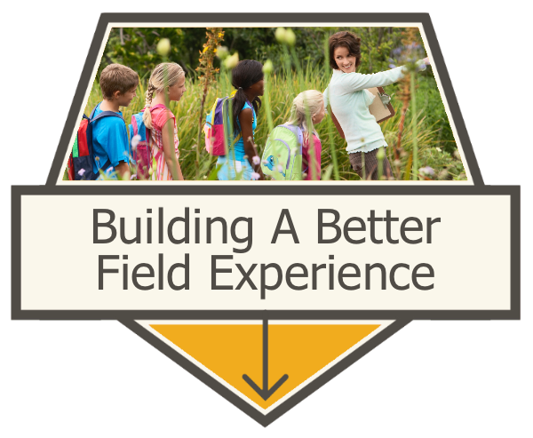 Building a Better Field Experience